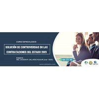 CURSO ESPECIALIZADO SOLUCIÓN DE CONTROVERSIAS EN LAS CONTRATACIONES DEL ESTADO 2019 (NUEVO)
